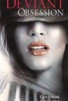 Sapkın Gözlem – Deviant Obsession Erotik Film izle