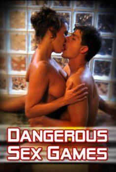 Dangerous Sex Games – Tehlikeli Seks Oyunları Erotik Film İzle