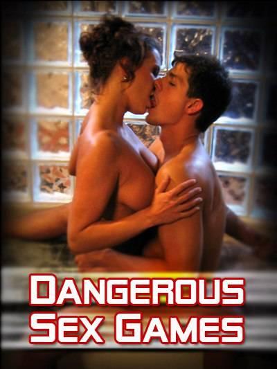 Dangerous Sex Games - Tehlikeli Seks Oyunları Erotik Film İzle