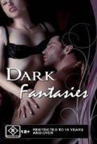 Karanlık fanteziler – Dark Fantasies Erotik Film izle