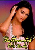 Butterscotch 3 Butterscotch Over Berlin Erotik Film izle