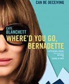 Nereye gittin, Bernadette / Where'd You Go, Bernadette - tr alt yazılı izle