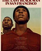 San Francisco'daki Son Siyah Adam / The Last Black Man in San Francisco - tr alt yazılı izle