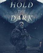 Karanlığı Tut / Hold the Dark - hd izle