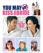 Gelini öpemeyebilirsin / You May Not Kiss the Bride izle
