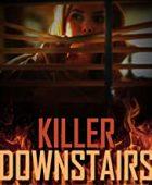 Alt Kattaki Katil / The Killer Downstairs izle