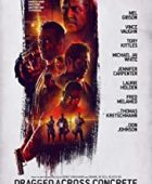 Adaletsiz / Dragged Across Concrete 2018 izle