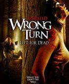 Korku Kapanı 3: Ölüme Terk ediş / Wrong Turn 3: Left for Dead türkçe dublaj izle