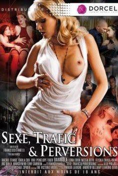 Seks, Trafic et Perversions full erotik film izle