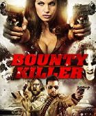 Ödül Avcısı - Bounty Killer (2013) HD Türkçe dublaj izle