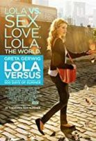 Şimdi Gel de Gör Beni / Lola Versus izle
